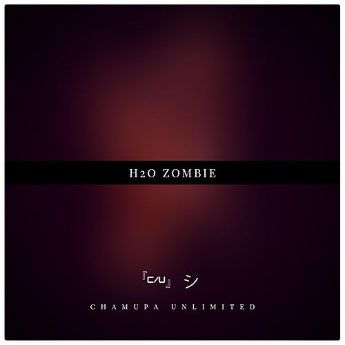 H2o Zombie by Chamupa Unlimited