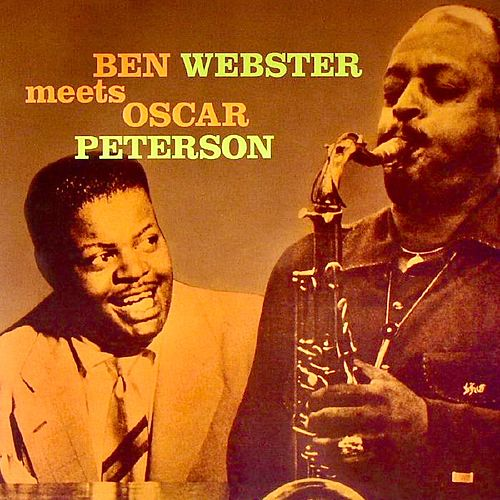 Ben Webster Meets Oscar Peterson (Remastered) von Oscar Peterson