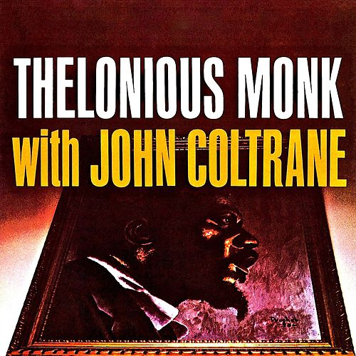 Thelonious Monk With John Coltrane (Remastered) by Thelonious Monk