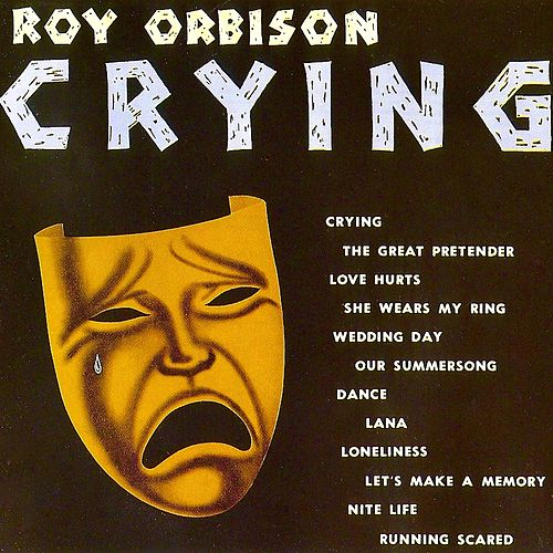 Crying (Remastered) by Roy Orbison