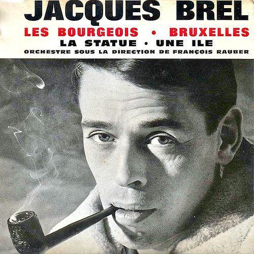 Les Bourgeois (Remastered) de Jacques Brel