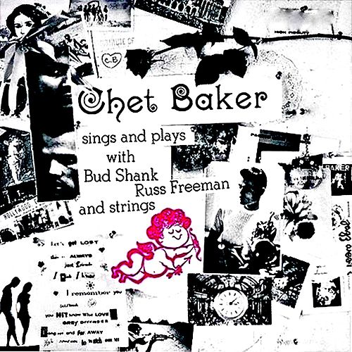 Sings And Plays With Bud Shank, Russ Freeman And Strings (Copy) (Remastered) by Chet Baker