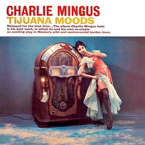 Tijuana Moods (Remastered) by Charlie Mingus
