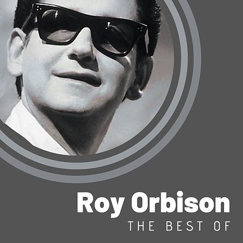 The Best of Roy Orbison by Roy Orbison