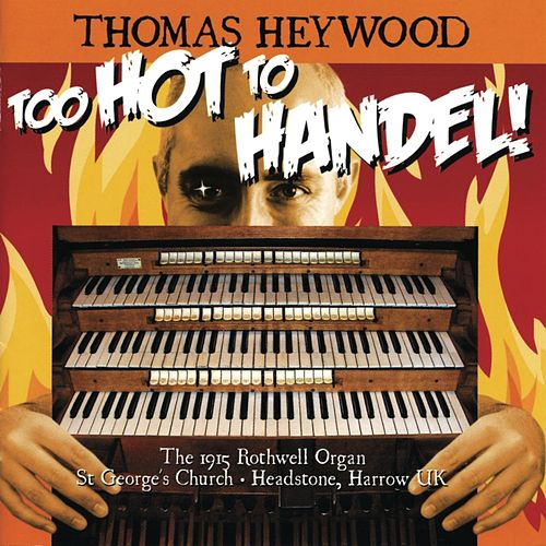 Too Hot to Handel! de Thomas Heywood