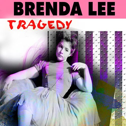 Tragedy (Singles & Ep's) von Brenda Lee