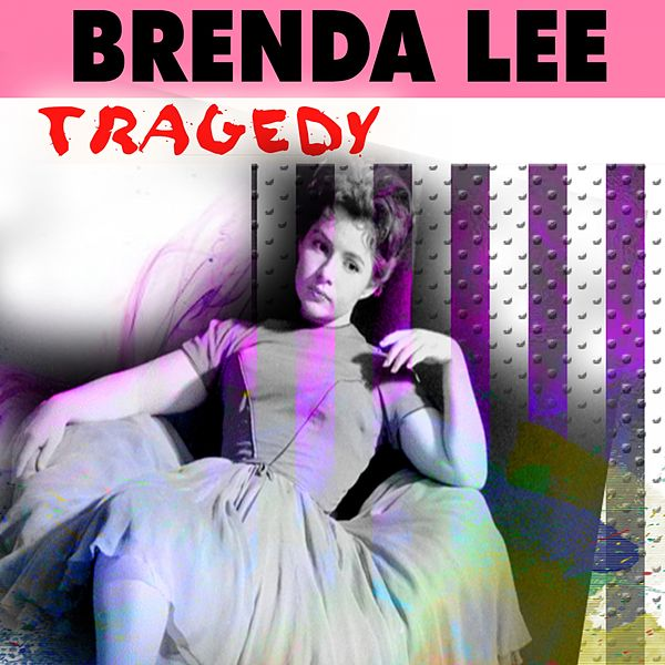 Tragedy (Singles & Ep's) by Brenda Lee : Napster