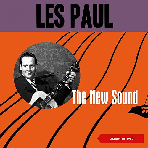The New Sound (Album of 1950) by Les Paul