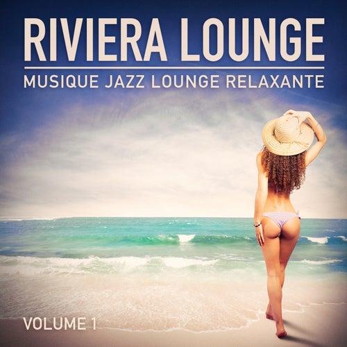 Riviera Lounge, Vol. 1 (Musique Jazz Lounge relaxante) de Multi-interprètes