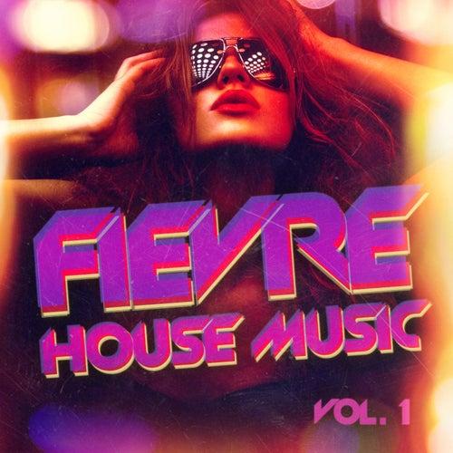 La fièvre de la House Music, Vol. 1 by Multi-interprètes