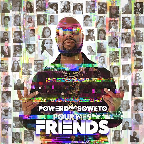 Pour mes friends by Power D