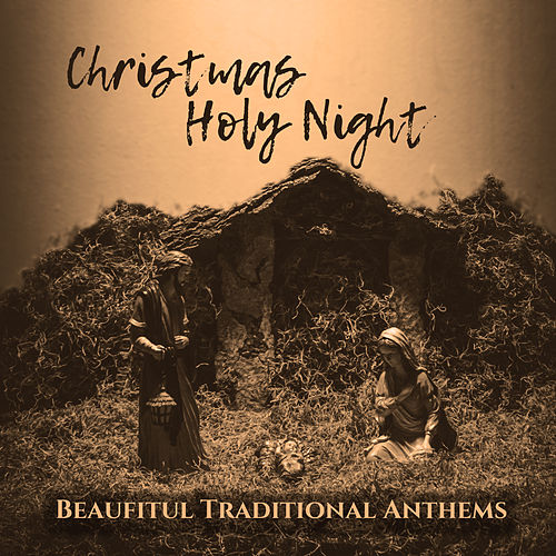 Christmas Holy Night Beaufitul Traditional Anthems von Christmas Hits
