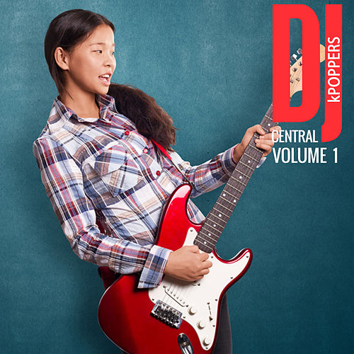 DJ Central Vol, 1: kPOPPERS by Various Artists