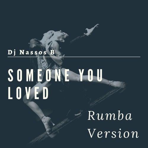 Someone You Loved (Rumba Version) von Dj Nassos B