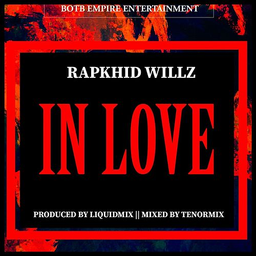In Love (Freestyle) by Rapkhid Willz