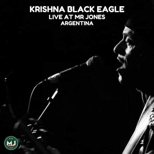 Krishna Black Eagle Live at Mr Jones de Krishna Black Eagle