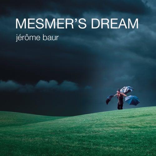 Mesmer's Dream by Jérôme Baur