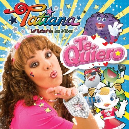 Te Quiero de Tatiana