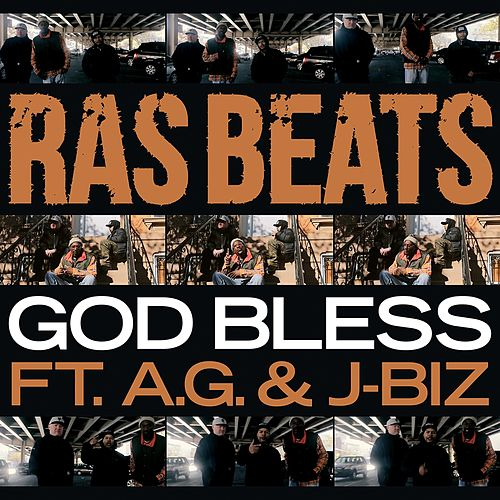 God Bless (feat. JBiz & A.G.) by Ras Beats