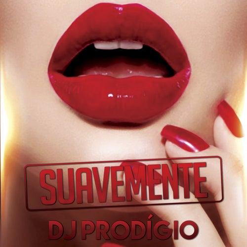 Suavemente von DJ Prodigio