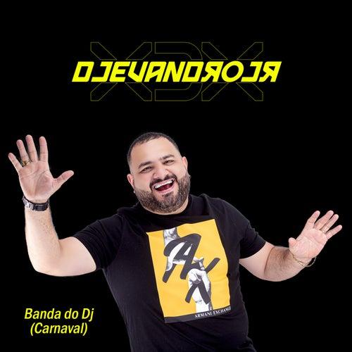 Banda do Dj (Carnaval) by Dj Evandro Jr e Xiado da Xinela