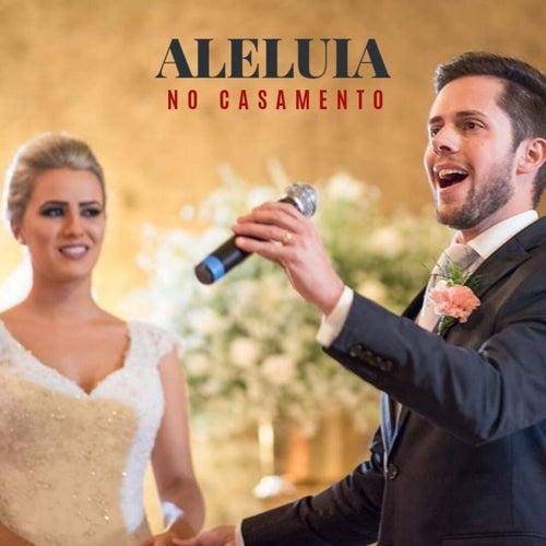 Aleluia no Casamento by Lucas Berton