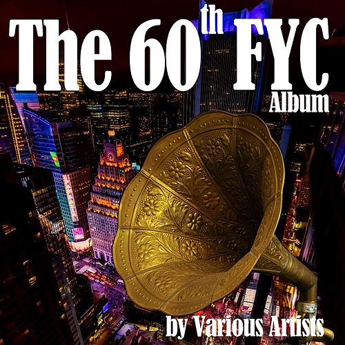 The 60th FYC Album by Various Artists