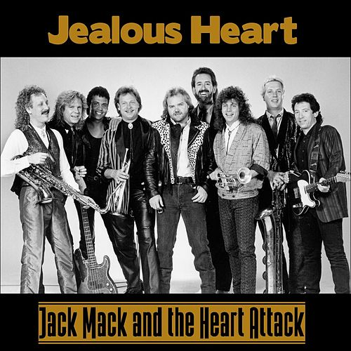 Jealous Heart by Jack Mack And The Heart Attack