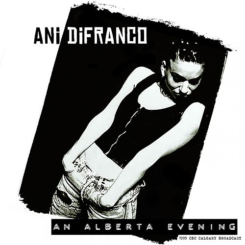 An Alberta Evening by Ani DiFranco