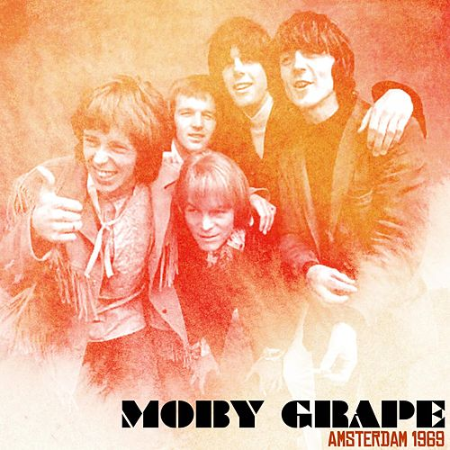 Amsterdam 1969 von Moby Grape