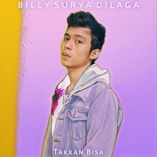 Takkan Bisa de Billy Surya Dilaga
