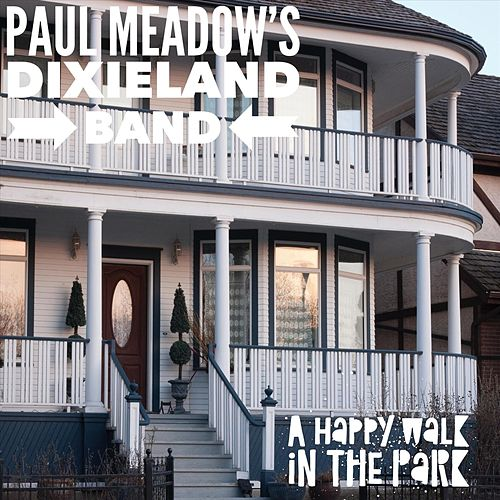 A Happy Walk in the Park by Paul Meadows Dixieland Band
