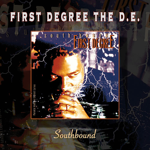 Southbound by First Degree The D.E.