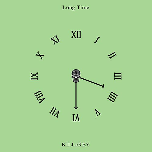 Long Time by KILLcRey