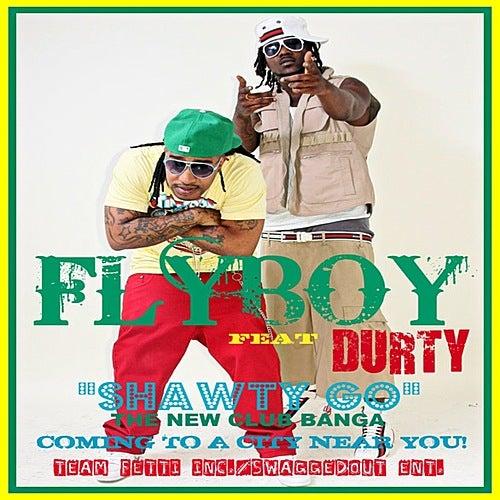 Shawty Go de Fly Boy