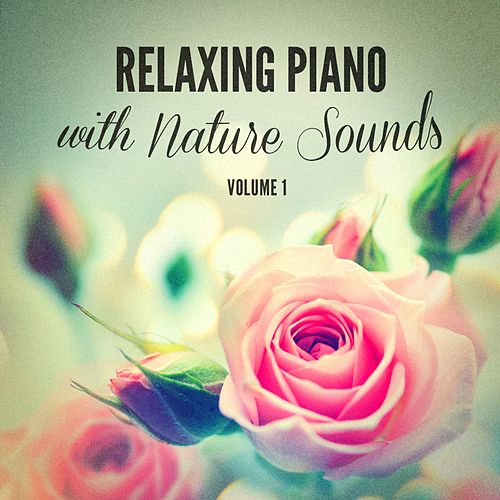 Relaxing Piano With Nature Sounds de Alessio De Franzoni