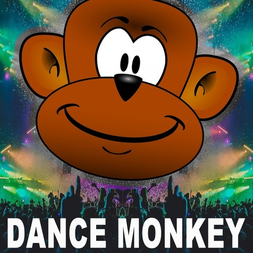 Dance Monkey (The Biggest EDM, Trap, Bigroom, Dirty House Monkey Songs) by Various Artists