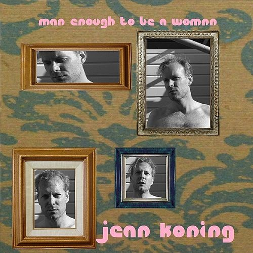 Man Enough to be a Woman by Jean Koning
