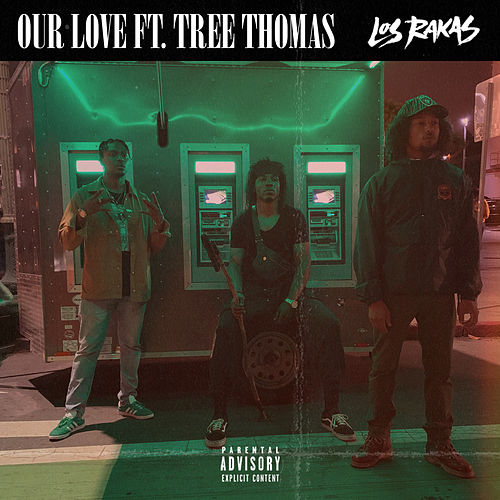 Our Love (feat. Tree Thomas) by Los Rakas
