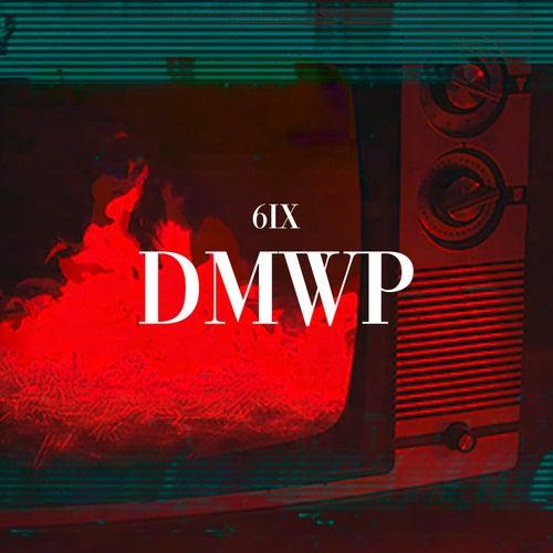 Dmwp de 6ix