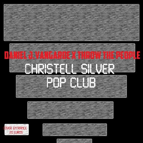 Christell Silver Pop Club de Daniel J.Vangarde