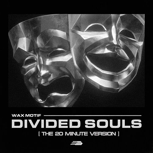 Divded Souls (20 Min Version) von Wax Motif