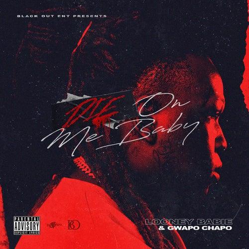 Die On Me Baby by Looney Babie