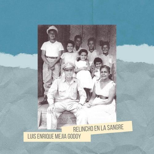 Relincho en la Sangre de Luis Enrique Mejia Godoy