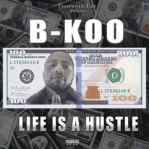 Life Is A Hustle by B-Koo