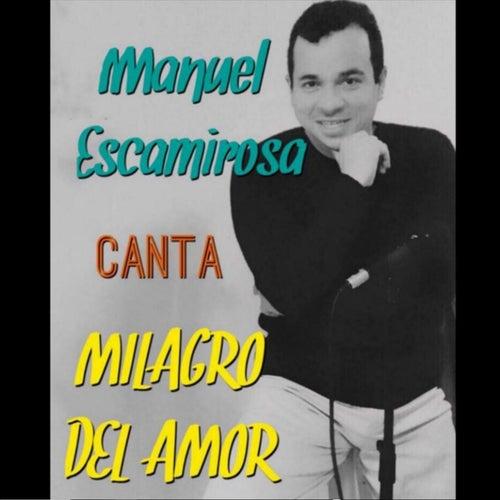 Milagro del Amor de Manuel Escamirosa