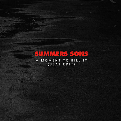 A Moment to Bill It (Beat Edit) von Summers Sons