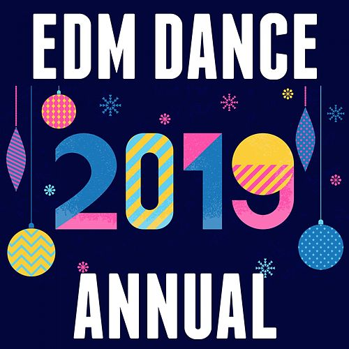 2019 EDM Dance Annual by Various Artists