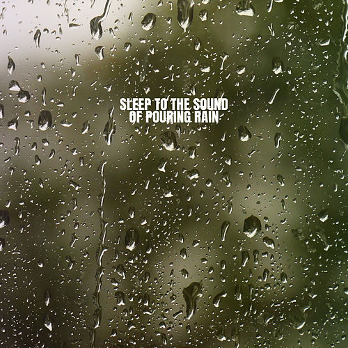 Sleep To The Sound Of Pouring Rain de White Noise Research (1)