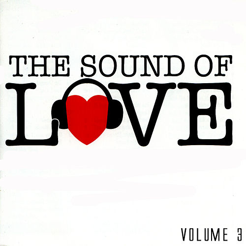 The Sound Of Love Volume 3 de Various Artists